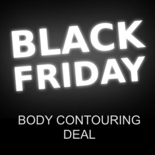 BLACK FRIDAY BODY CONTOURING